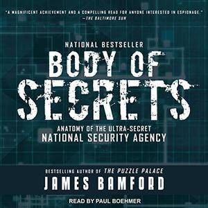 Body of Secrets: Anatomy of the Ultra-Secret National Security Agency [Audiobook]
