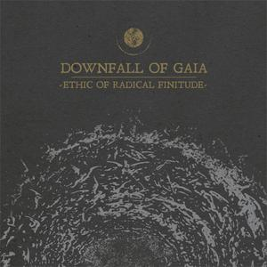 Downfall Of Gaia - Ethic Of Radical Finitude (2019) {Metal Blade}