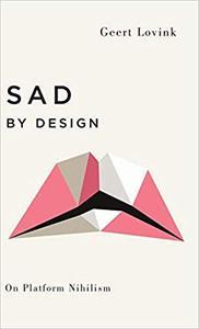 Sad by Design: On Platform Nihilism