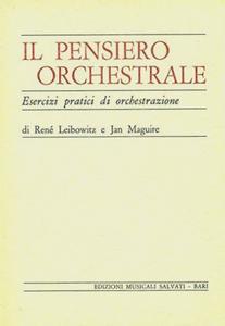 """René Leibowitz, Jan Maguire, """"Il Pensiero Orchestrale: Esercizi pratici di orchestrazione"""""""