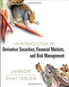 An Introduction to Derivative Securities, Financial Markets, and Risk Management (repost)