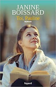 Toi, Pauline - Janine Boissard