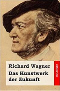 Das Kunstwerk der Zukunft (German Edition)
