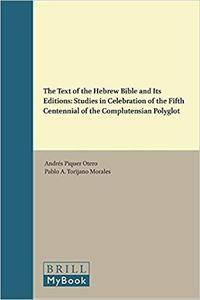 The Text of the Hebrew Bible and Its Editions