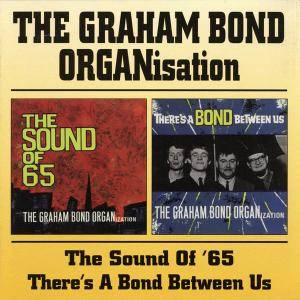The Graham Bond Organisation - The Sound Of '65 / There's A Bond Between Us (1999)