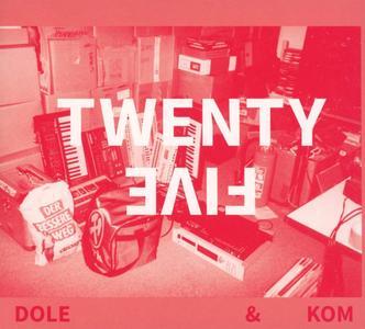 DOLE & KOM - Twenty Five (2019)