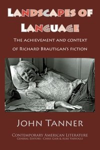 Landscapes of Language: the Achievement and Context of Richard Brautigan's Fiction (repost)