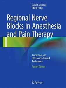 Regional Nerve Blocks in Anesthesia and Pain Therapy: Traditional and Ultrasound-Guided Techniques, 4th Edition