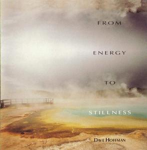 Dave Hoffman - From Energy to Stillness (1994)