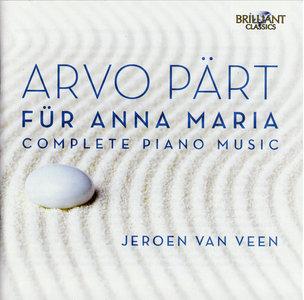Jeroen van Veen - Arvo Part: Fur Anna Maria, Complete Piano Music (2014) 2CDs [Re-Up]