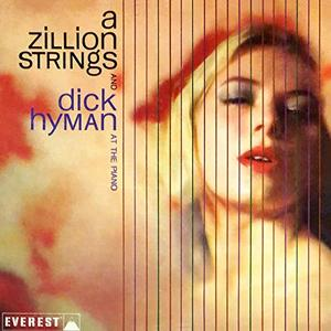 A Zillion Strings & Dick Hyman - A Zillion Strings and Dick Hyman at the Piano (1960/2019) [Official Digital Download 24/96]