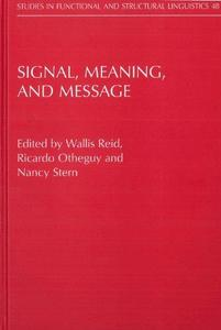 Signal, Meaning, and Message: Perspectives on Sign-based Linguistics