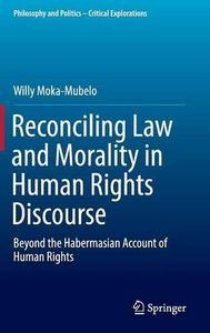 Reconciling Law and Morality in Human Rights Discourse: Beyond the Habermasian Account of Human Rights [Repost]