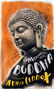 Conversations with Buddha: A Fictional Dialogue Based on Biographical Facts