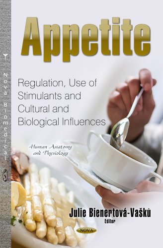 Appetite: Regulation, Use of Stimulants and Cultural and Biological Influences