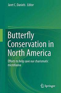 Butterfly Conservation in North America: Efforts to help save our charismatic microfauna (Repost)