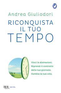 Andrea Giuliodori - Riconquista il tuo tempo