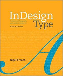 InDesign Type: Professional Typography with Adobe InDesign  Ed 4