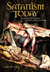 Satanism Today: An Encyclopedia of Religion, Folklore, and Popular Culture by James R. Lewis [Repost]