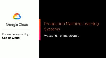 Production Machine Learning Systems