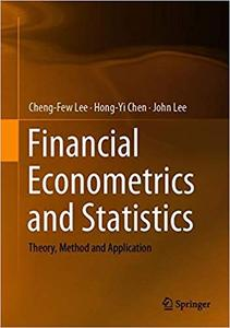 Financial Econometrics, Mathematics and Statistics: Theory, Method and Application
