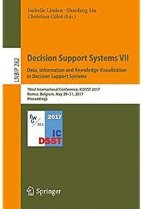 Decision Support Systems VII. Data, Information and Knowledge Visualization in Decision Support Systems [Repost]