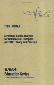 Structural Loads Analysis for Commercial Transport Aircraft: Theory and Practice