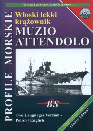 Profile Morskie 70: Wloski lekki krazownik Muzio Attendolo - The Italian Light Cruiser Muzio Attendolo