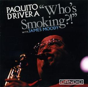 Paquito D'Rivera & James Moody - Who's Smoking?! (1991) {Candid}