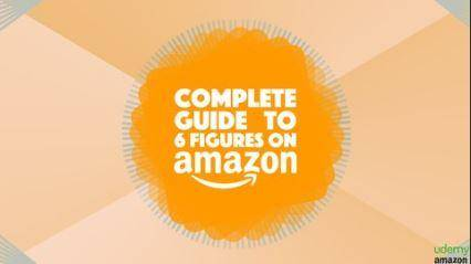 The Complete Guide to Your 6-Figure Amazon FBA Home Business
