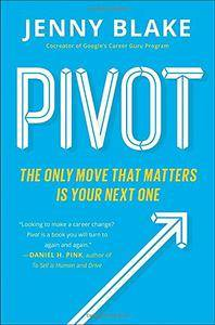 Pivot: The Only Move That Matters Is Your Next One (repost)