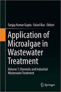 Application of Microalgae in Wastewater Treatment: Volume 1: Domestic and Industrial Wastewater Treatment