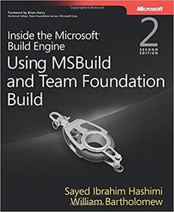 Inside the Microsoft Build Engine: Using MSBuild and Team Foundation Build (2nd Edition)