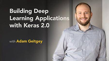 Lynda - Building Deep Learning Applications with Keras 2.0