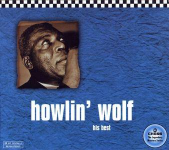 Howlin' Wolf - His Best: The Chess 50th Anniversary Collection (1997) [Re-Up]