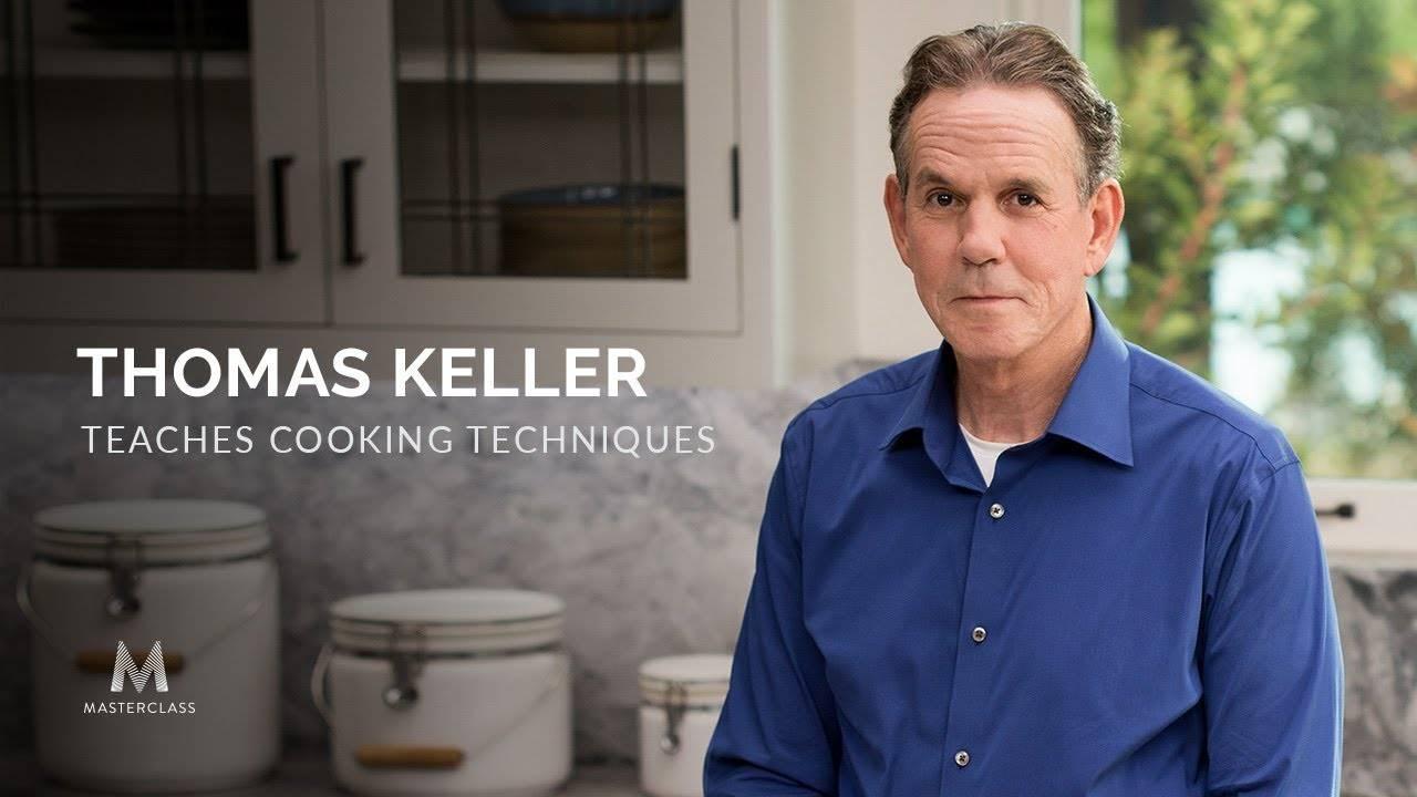 MasterClass - Thomas Keller Teaches Cooking Techniques