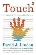 Touch : the science of hand, heart, and mind