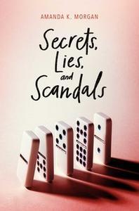 «Secrets, Lies, and Scandals» by Amanda K. Morgan
