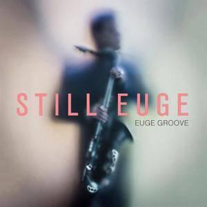 Euge Groove - Still Euge (2016)