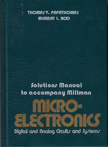Solutions Manual to accompany Millman Microelectronics: Digital and Analog Circuits and Systems (Repost)
