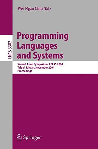 Programming Languages and Systems: Second Asian Symposium, APLAS 2004, Taipei, Taiwan, November 4-6, 2004. Proceedings (Repost)