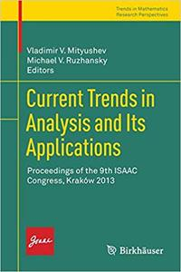 Current Trends in Analysis and Its Applications: Proceedings of the 9th ISAAC Congress, Kraków 2013