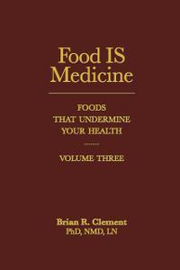 Food IS Medicine, Volume Three