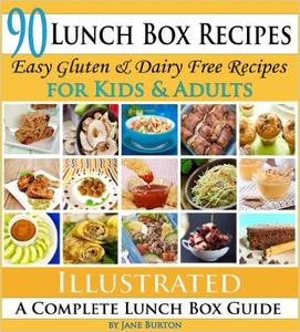 90 Lunch Box Recipes: Healthy Lunchbox Recipes for Kids. A Common Sense Guide & Gluten Free Paleo Lunch Box Cookbook for School