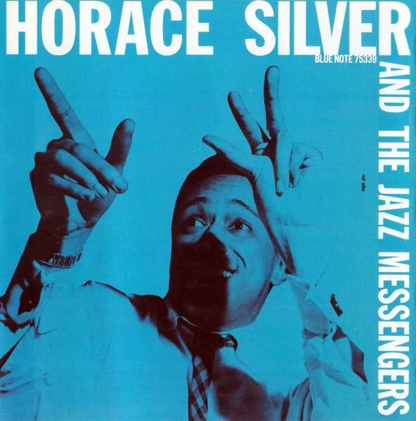 Horace Silver - Horace Silver And The Jazz Messengers (1956) [Reissue 2005]