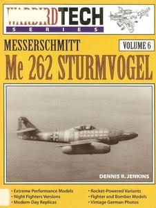 Messerschmitt Me 262 Sturmvogel (Warbird Tech Series Volume 6) (Repost)