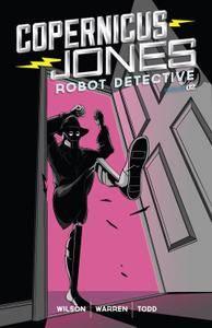 Copernicus Jones - Robot Detective 002 [MonkeyBrain Comics] 2014 Digital Son of Ultron-Empire