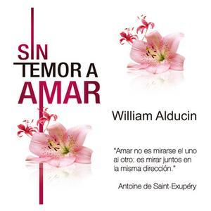 «Sin Temor a Amar» by William Alducin