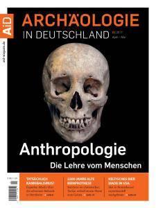 Archäologie in Deutschland - April-Mai 2017