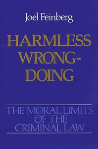 Harmless Wrongdoing (Moral Limits of the Criminal Law)